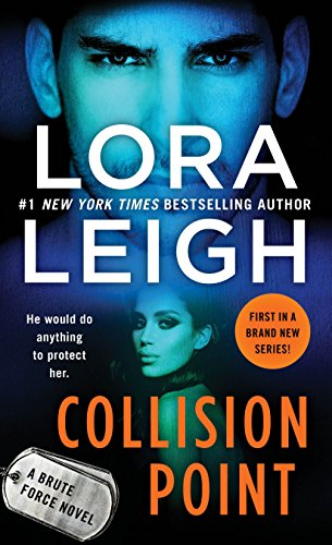 Collision Point: A Brute Force Novel by [Leigh, Lora]