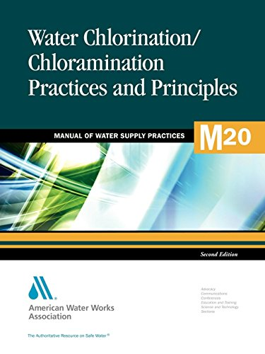 (Water Chlorination and Chloramination Practices and Principles (M20): AWWA Manual of Practice (Manual of Water Supply Practices))