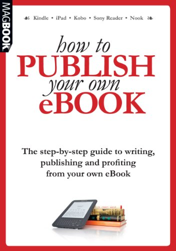 How to Publish Your Own eBook MagBook (Pc Ibook)