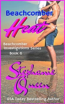 Beachcomber Heat: Beachcomber Investigations Book 6 by [Queen, Stephanie]