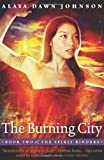 The Burning City, Alaya Dawn Johnson, 1932841458