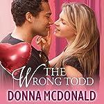 The Wrong Todd | Donna McDonald
