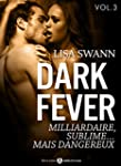 Dark Fever - 3: Milliardaire, sublime...
