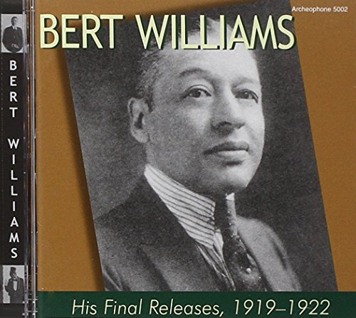 Bert Williams: His Final Releases, 1919-1922 by Archeophone Records