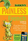 Painless French, Carol Chaitkin M.S. and Lynn Gore M.A., 0764147625