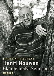 Henri Nouwen: Glaube heißt Sehnsucht
