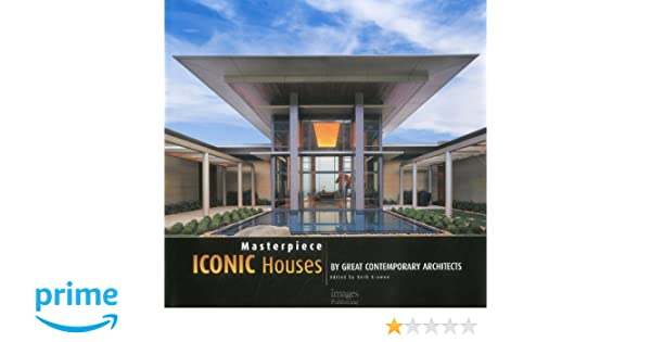 great architecture houses. Contemporary Architecture Masterpiece Iconic Houses By Great Contemporary Architects Beth Browne  9781864704532 Amazoncom Books For Architecture
