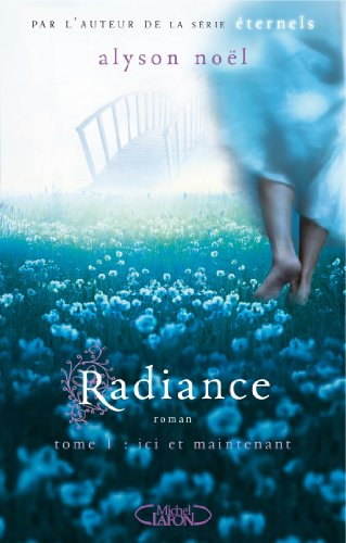 Radiance T01 Ici Et Maintenant French Edition