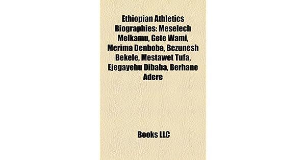 Ethiopian Athletics Biography Introduction: Meselech Melkamu, Gete