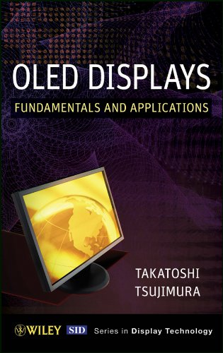 OLED Display: Fundamentals and Applications (Wiley Series in Display Technology Book 28)