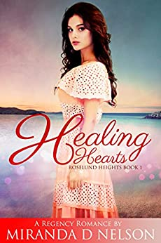 Healing Hearts (Roselund Heights Book 1) by [Nelson, Miranda D]