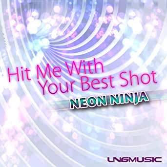 Hit Me with Your Best Shot (Basslouder Remix) by Neon Ninja ...