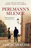 Perlmann's Silence, Pascal Mercier, 0802120830