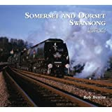 Somerset and Dorset Swansong: Last Days of a Steam Railway (Wild Swan Portfolios)