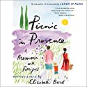 Picnic in Provence: A Memoir with Recipes Audiobook by Elizabeth Bard Narrated by Elizabeth Bard
