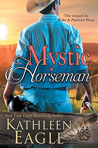 (Mystic Horseman: A Sequel to Ride a Painted Pony)