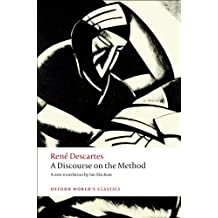 A Discourse on the Method: of Correctly Conducting One's Reason and Seeking Truth in the Sciences (Oxford World's Classics)