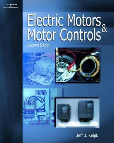 Electric Motors & Motor Controls, by Jeff Keljik