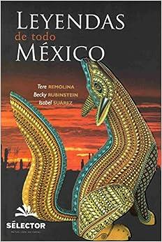 Leyendas De Todo Mexico por Tere Remolina Gratis