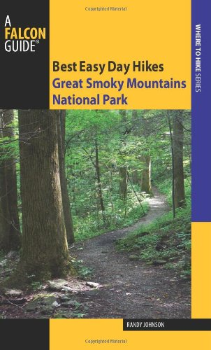 Best Easy Day Hikes Great Smoky Mountains National Park (Best Easy Day Hikes Series) (Best Waterfall Hikes In South Carolina)