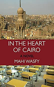 In the Heart of Cairo by [Wasfy, Mahi]