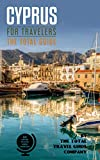 CYPRUS FOR TRAVELERS. The total guide : The comprehensive traveling guide for all your traveling needs. By THE TOTAL TRAVEL GUIDE COMPANY