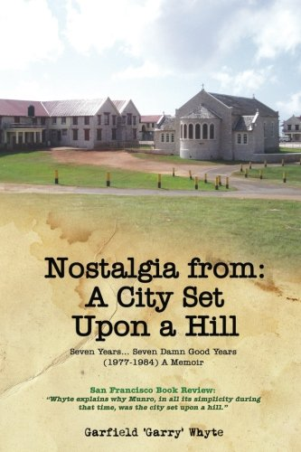 Nostalgia from: A City Set Upon a Hill: Memories of Boarding School; Seven years ... seven damn good years (Best Boarding Schools For Sports)