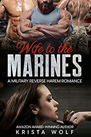 Wife to the Marines: A Military Reverse Harem Romance