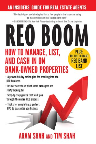 (REO Boom: How to Manage, List, and Cash in on Bank-Owned Properties: An Insiders' Guide for Real Estate Agents)