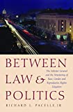 img - for Between Law and Politics: The Solicitor General and the Structuring of Race, Gender, and Reproductive Rights Litigation (Joseph V. Hughes Jr. and ... Series on the Presidency and Leadership) book / textbook / text book