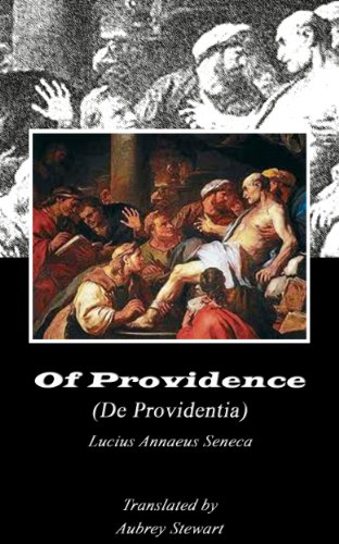 Of Providence (Annotated) (Dialogues of Seneca Book 2)