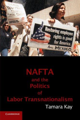 NAFTA and the Politics of Labor Transnationalism (Cambridge Studies in Contentious Politics)