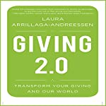 Giving 2.0: Transform Your Giving and Our World | Laura Arrillaga-Andreessen