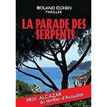 La Parade des Serpents: Prix Alcazar (Thriller d'actualité) (French Edition)