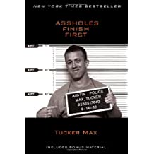 Assholes Finish First by Tucker Max (2011-10-18)
