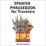 Spanish Phrase Book for Travelers: Spanish Phrases, Book 1 | My Daily Spanish
