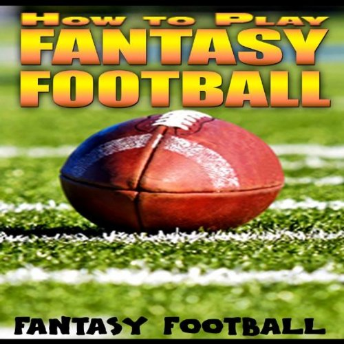 Fantasy Football Leagues (Tips For Selecting Your Fantasy Football League)