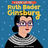 img - for I Look Up To... Ruth Bader Ginsburg book / textbook / text book