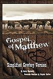 Gospel of Matthew: Simplified Cowboy Version
