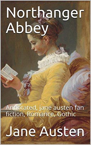 Northanger Abbey: Annotated, jane austen fan fiction, Romance, Gothic