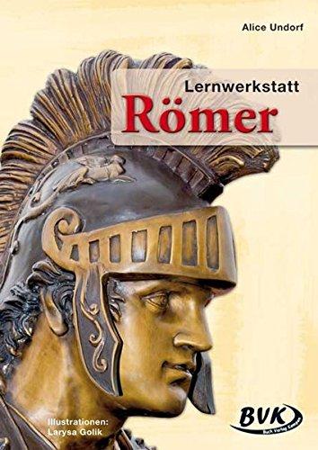 Lernwerkstatt, Römer