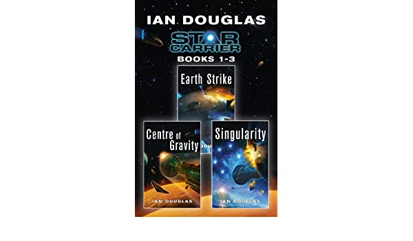 Amazon the star carrier series books 1 3 earth strike amazon the star carrier series books 1 3 earth strike centre of gravity singularity ebook ian douglas kindle store fandeluxe Document