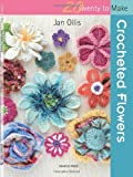 Crocheted Flowers, Jan Ollis, 1844487067