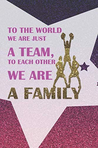 To The World We Are Just A Team, To Each Other We Are A Family: Blank Lined Notebook Journal Diary Composition Notepad 120 Pages 6x9 Paperback ( Cheerleader ) Pink -