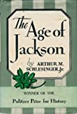 The Age of Jackson, Schlesinger, Arthur M., Jr., 0316773441
