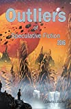 img - for Outliers of Speculative Fiction 2016 book / textbook / text book
