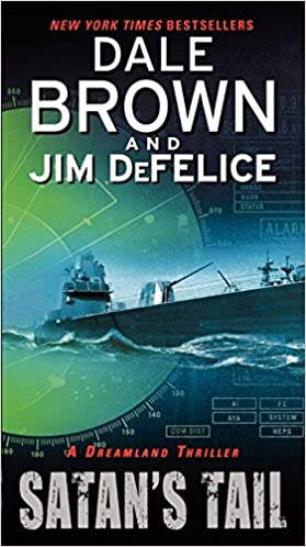 Satans tail a dreamland thriller dale brown jim defelice satans tail a dreamland thriller dale brown jim defelice 9780062087850 amazon books fandeluxe Document