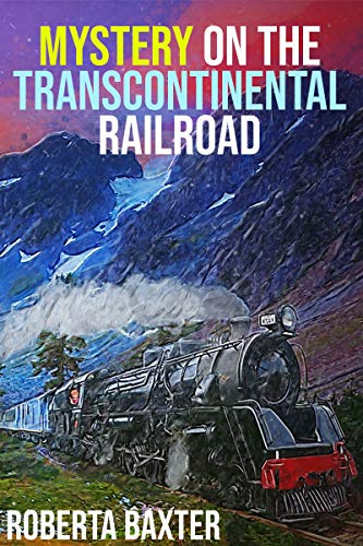 Mystery on the Transcontinental Railroad (Choose Your Own Track Book 1) por Roberta Baxter