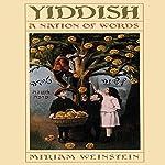 Yiddish: A Nation of Words | Miriam Weinstein