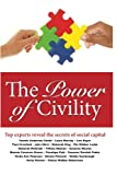 img - for The Power of Civility: Top Experts Reveal the Secrets to Social Capital book / textbook / text book